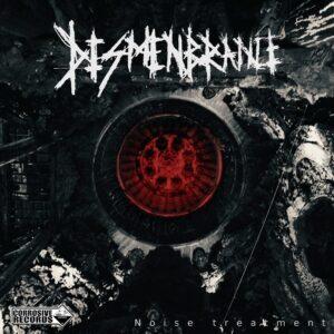 Dismembrance — Noise Treatment (2021)