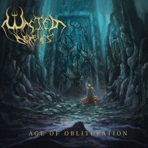 Wasted Heretics — Age Of Obliteration (2021)
