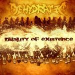 Dehydrated — Duality Of Existence (2010)