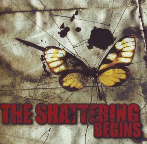 The Shattering - The Shattering Begins (2005)
