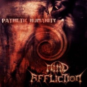 Mind Affliction - Pathetic Humanity (2013)