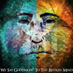 Noah Sias - We Say Goodnight To The Restless Mind (2012)