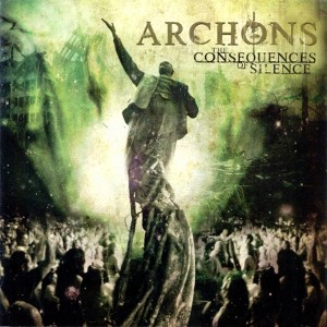 Archons - The Consequences Of Silence (2008)