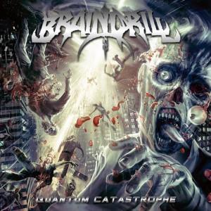 Brain Drill - Quantum Catastrophe (2010)