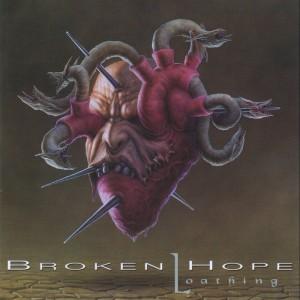Broken Hope - Loathing (1997)