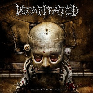 Decapitated - Organic Hallucinosis (2006)