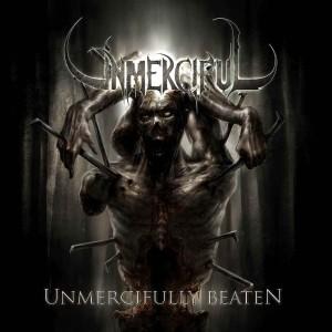Unmerciful - Unmercifully Beaten (2006)