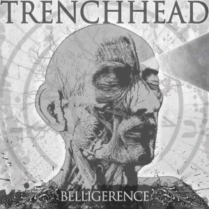 TrenchHead - Belligerence (2013)