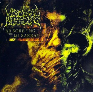 Visceral Bleeding - Absorbing The Disarray (2007)