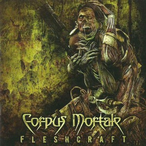 Corpus Mortale - FleshCraft (2013)