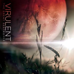 Virulent - The Great Destroyer (2012)