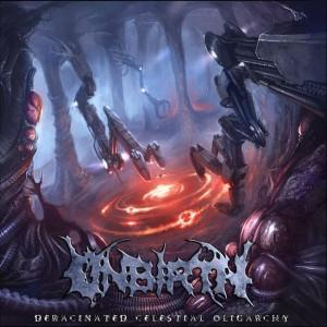 Unbirth - Deracinated Celestial Oligarchy (2013)
