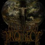 Every Word A Prophecy — Reconstructing Existence (2010)
