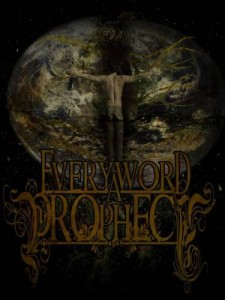 Every Word A Prophecy - Reconstructing Existence (2010)