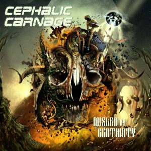 Cephalic Carnage - Misled by Certainty (2010)