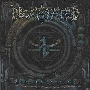 Decapitated - The Negation (2004)