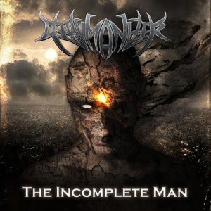 Dehumanizer - The Incomplete Man (2013)