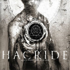 Hacride - Back To Where You've Never Been (2013)