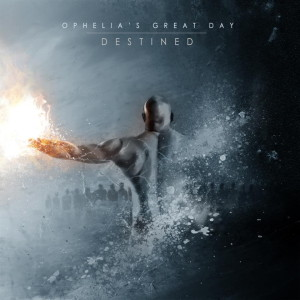 Ophelia's Great Day - Destined (2013)