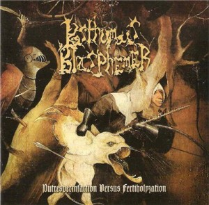Posthumous Blasphemer - Putrespermfaction Versus Fertiholyzation (2004)