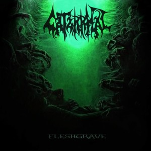 Catarrhal - Fleshgrave (2013)