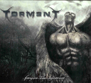 Torment - Forgive the Ignorant (2005)