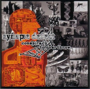 Synapse Defect - Conspiracy To Overthrow (2008)