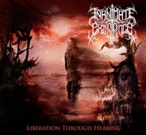 Inanimate Existence - Liberation Through Hearing (2012)