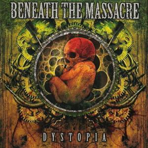 Beneath The Massacre - Dystopia (2008)