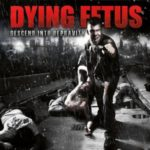 Dying Fetus — Descend Into Depravity (2009)
