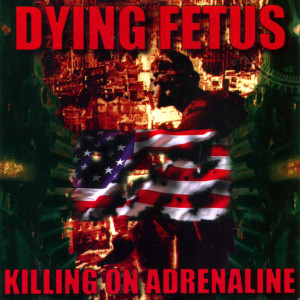 Dying Fetus - Killing On Adrenaline (1998)