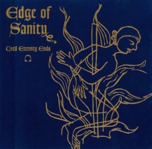 Edge Of Sanity - Until Eternity Ends (1994)