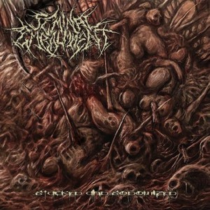 Seminal Embalmment - Stacked And Sodomized (2013)