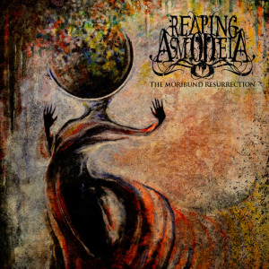 Reaping Asmodeia - The Moribund Resurrection (2013)