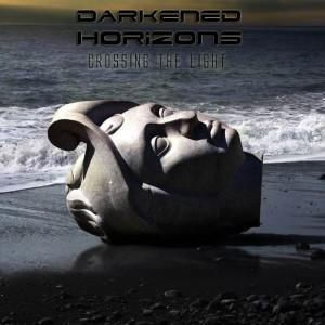 Darkened Horizons - Crossing The Light (2013)