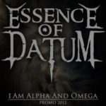 Essence Of Datum — I am Alpha And Omega (2012)