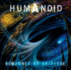 Humanoid - Remembering Universe (2008)