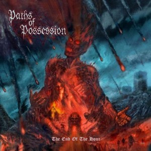 Paths Of Possession - The End Of The Hour (2007)