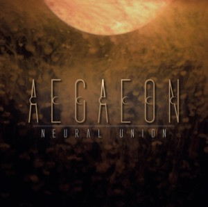Aegaeon - Neural Union (2013)