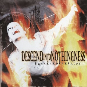 Descend Into Nothingness - Darkened Reality (2003)