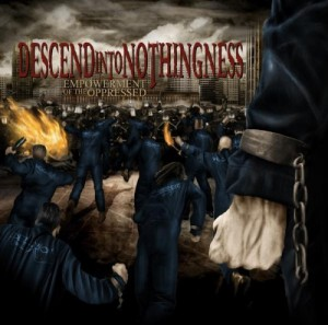 Descend Into Nothingness - Empowerment Of The Oppressed (2007)
