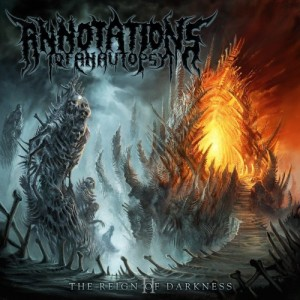 Annotations Of An Autopsy - II: The Reign Of Darkness (2010)