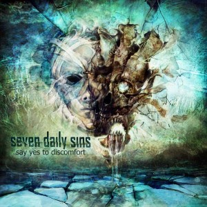 Seven Daily Sins - Say Yes To Discomfort (2011)