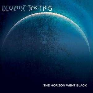 Deviant Tactics - The Horizon Went Black (2013)