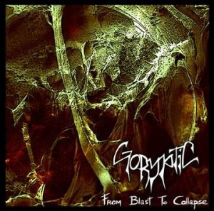 Goryptic - From Blast To Collapse (2007)