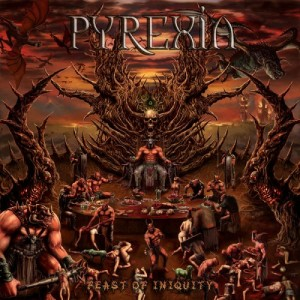 Pyrexia - Feast Of Iniquity (2013)