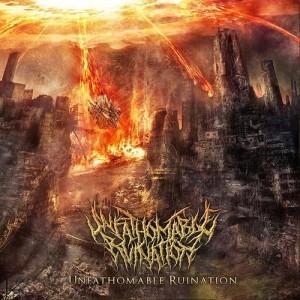 Unfathomable Ruination - Unfathomable Ruination (2010)