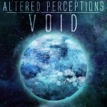 Altered Perceptions — Void (2013)