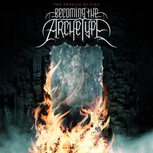 Becoming The Archetype - The Physics Of Fire (2007)