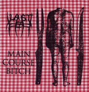 Last Fear - Main Course Bitch (2009)